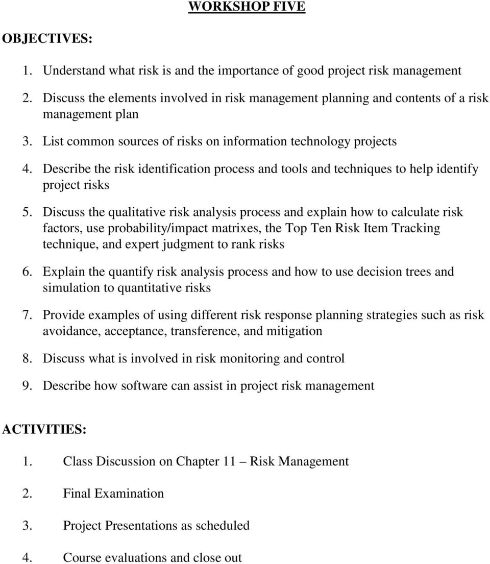 Describe the risk identification process and tools and techniques to help identify project risks 5.