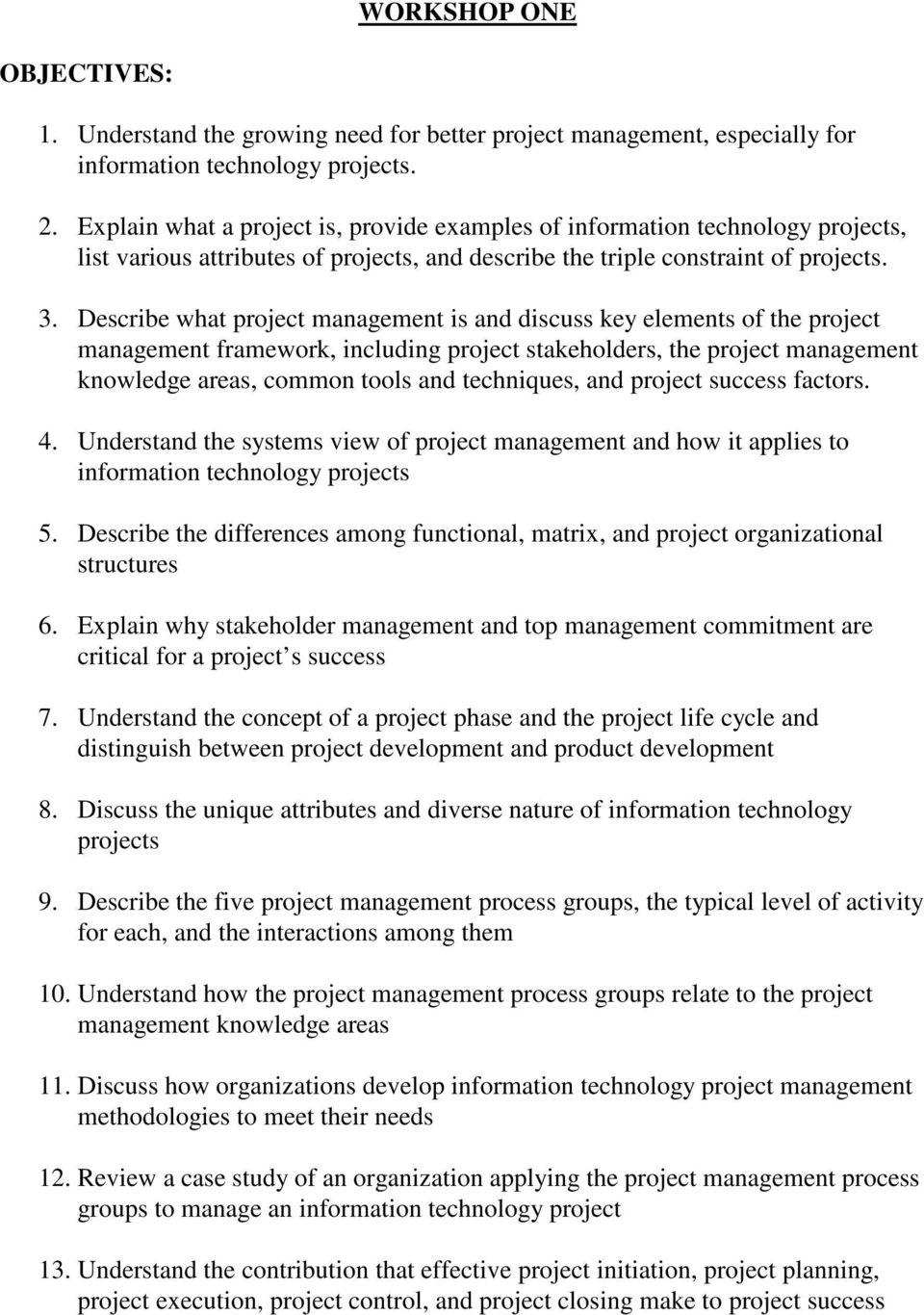 Describe what project management is and discuss key elements of the project management framework, including project stakeholders, the project management knowledge areas, common tools and techniques,