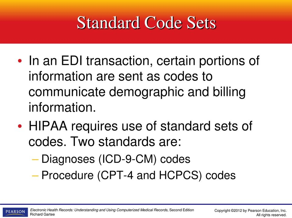 billing information. HIPAA requires use of standard sets of codes.