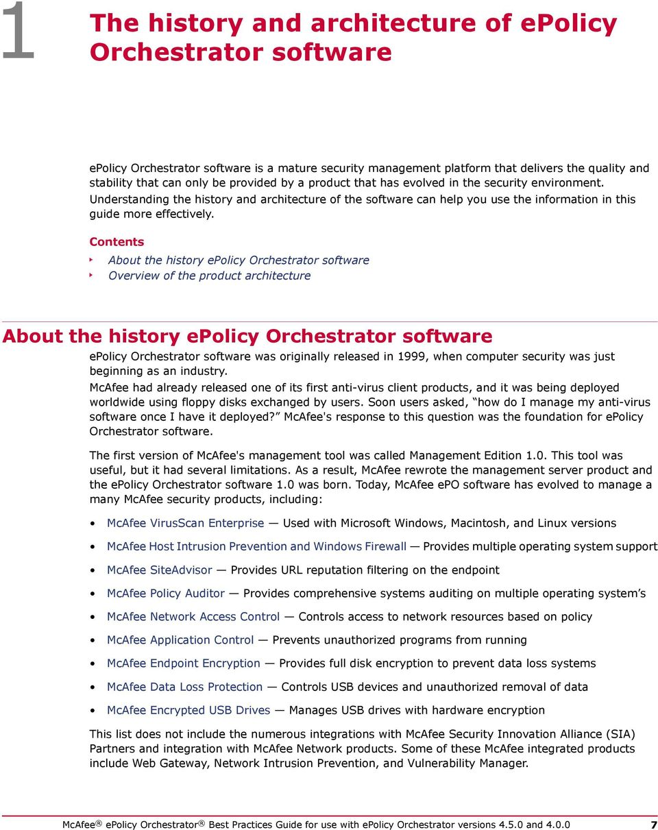 Contents About the history epolicy Orchestrator software Overview of the product architecture About the history epolicy Orchestrator software epolicy Orchestrator software was originally released in