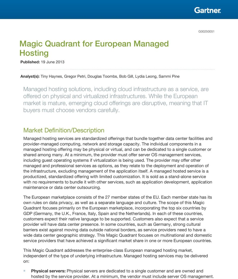 While the European market is mature, emerging cloud offerings are disruptive, meaning that IT buyers must choose vendors carefully.