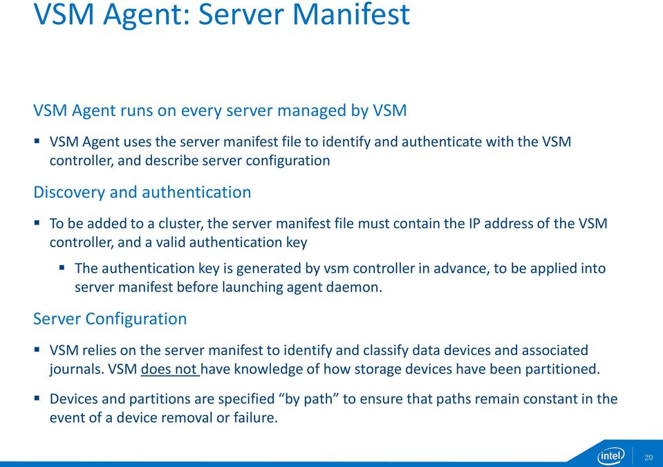 is generated by vsm controller in advance, to be applied into server manifest before launching agent daemon.