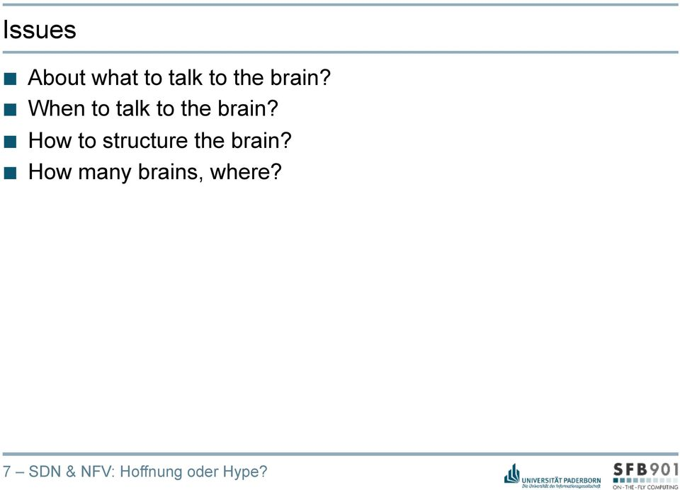 How to structure the brain?
