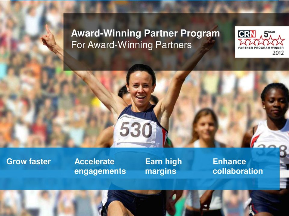 Accelerate engagements Earn high margins