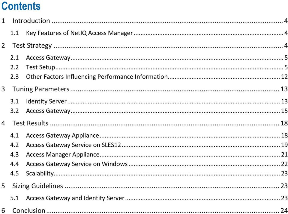 .. 15 4 Test Results... 18 4.1 Access Gateway Appliance... 18 4.2 Access Gateway Service on SLES12... 19 4.3 Access Manager Appliance... 21 4.
