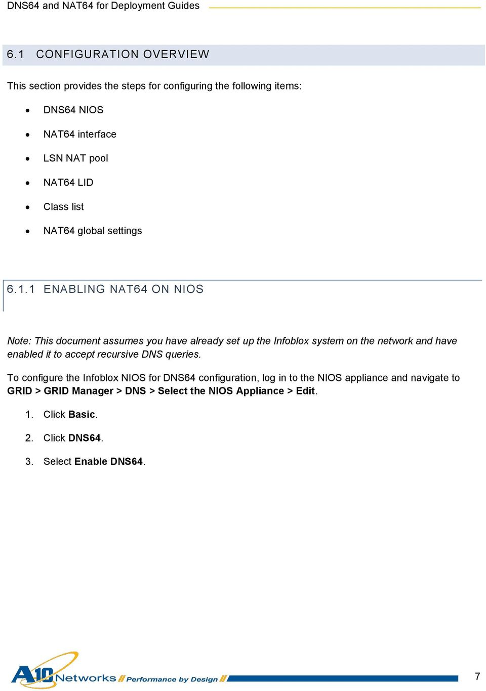 1 ENABLING NAT64 ON NIOS Note: This document assumes you have already set up the Infoblox system on the network and have enabled it to accept