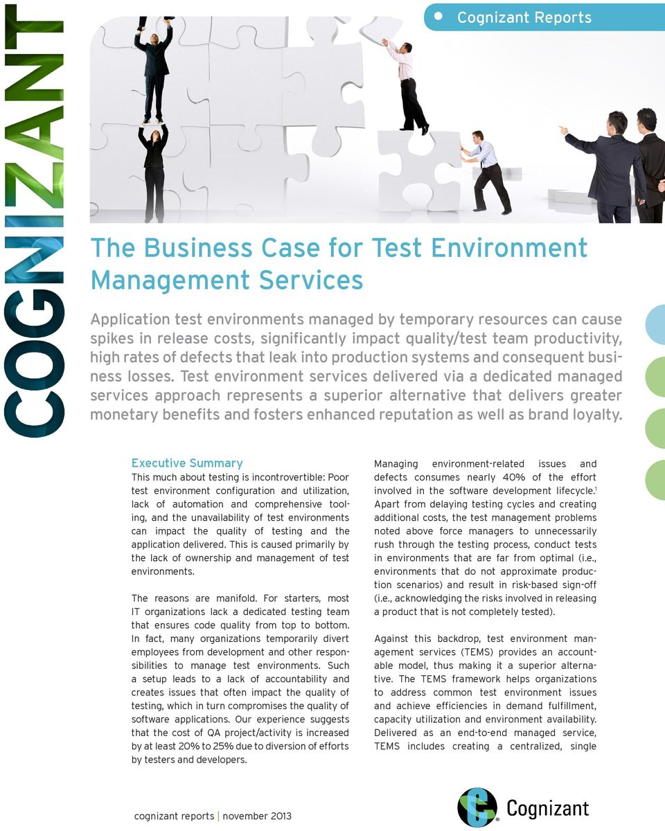 Test environment services delivered via a dedicated managed services approach represents a superior alternative that delivers greater monetary benefits and fosters enhanced reputation as well as