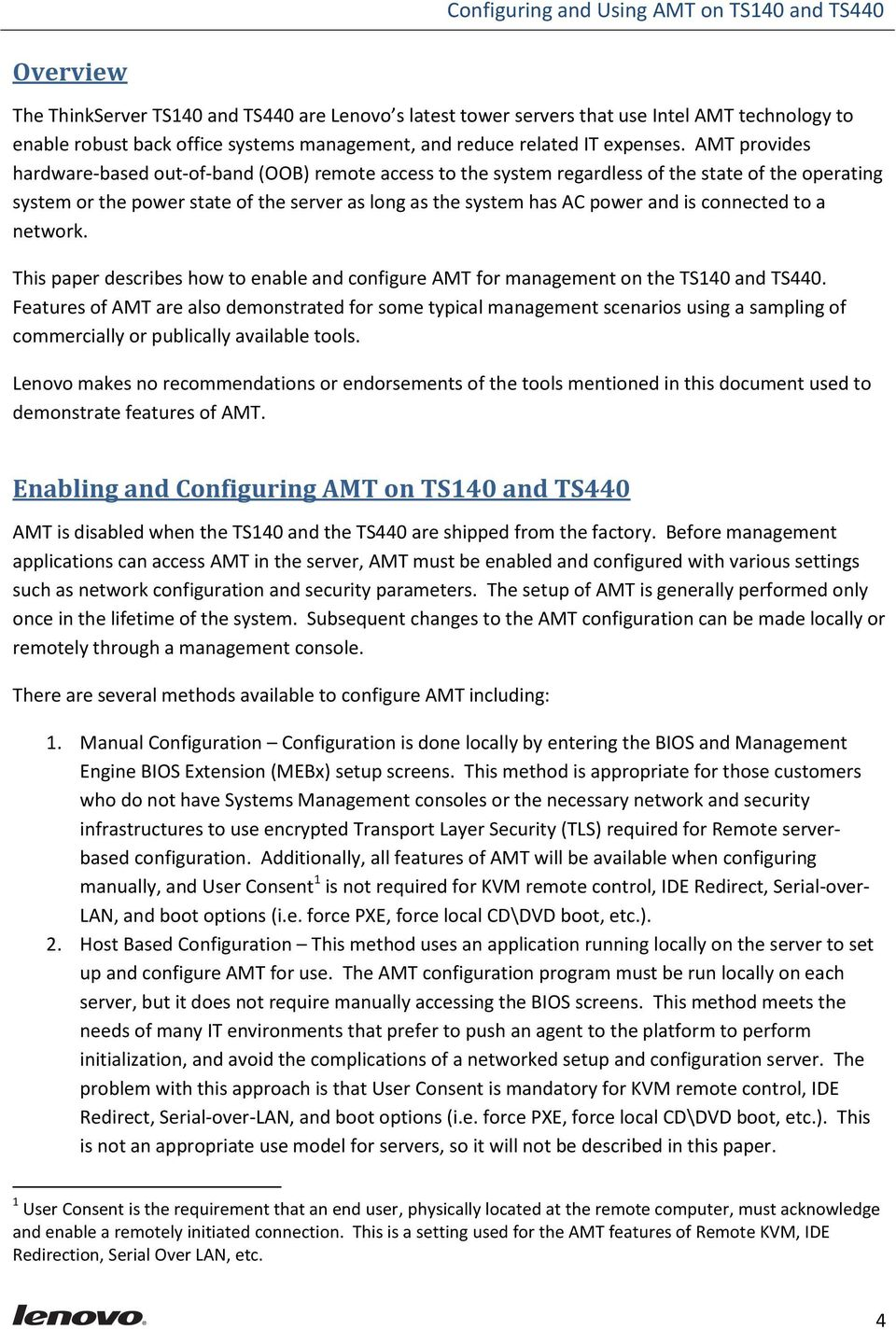 connected to a network. This paper describes how to enable and configure AMT for management on the TS140 and TS440.