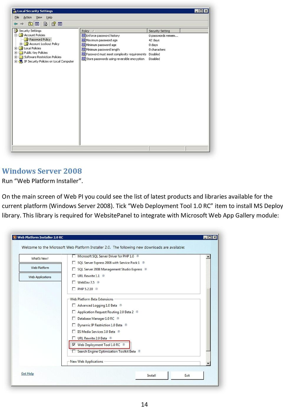 available for the current platform (Windows Server 2008). Tick Web Deployment Tool 1.