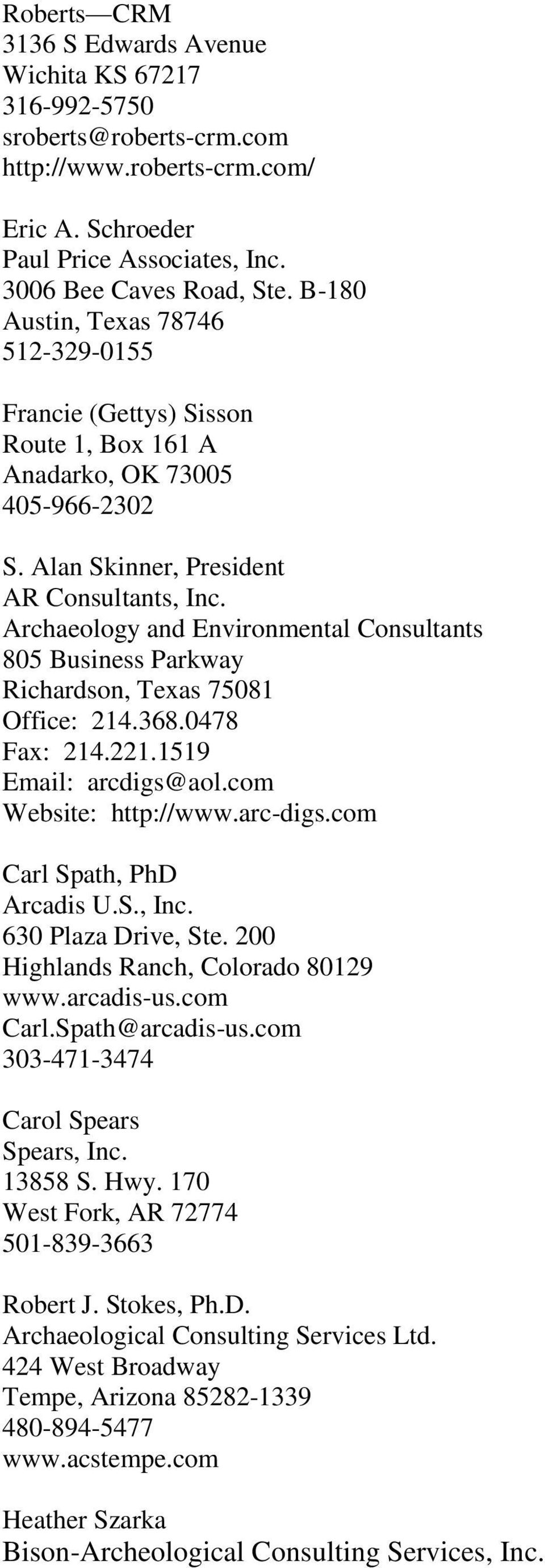 Archaeology and Environmental Consultants 805 Business Parkway Richardson, Texas 75081 Office: 214.368.0478 Fax: 214.221.1519 Email: arcdigs@aol.com Website: http://www.arc-digs.