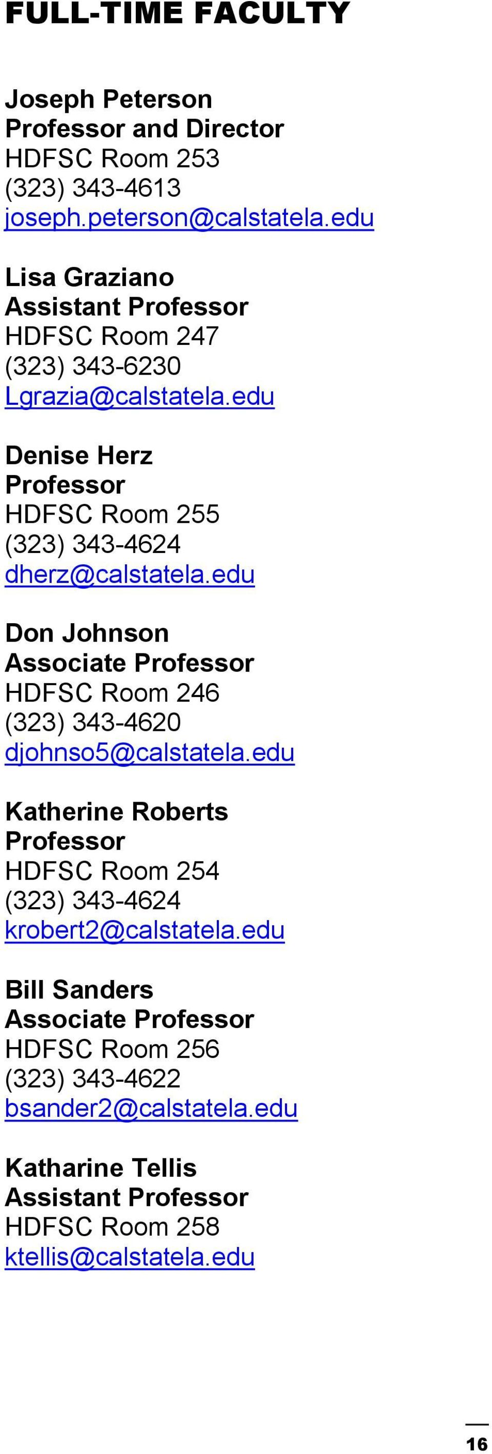 edu Denise Herz Professor HDFSC Room 255 (323) 343-4624 dherz@calstatela.
