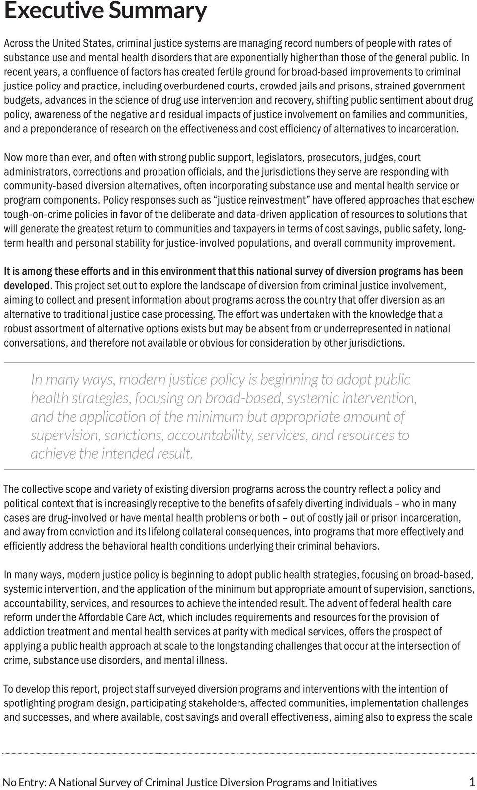 In recent years, a confluence of factors has created fertile ground for broad-based improvements to criminal justice policy and practice, including overburdened courts, crowded jails and prisons,