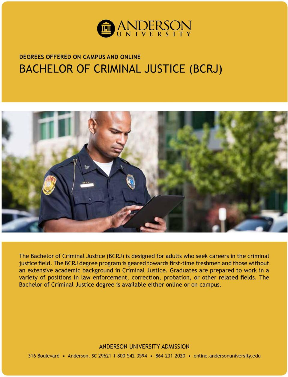 Graduates are prepared to work in a variety of positions in law enforcement, correction, probation, or other related fields.