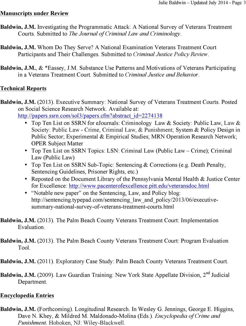 Submitted to Criminal Justice Policy Review. Baldwin, J.M., & *Eassey, J.M. Substance Use Patterns and Motivations of Veterans Participating in a Veterans Treatment Court.