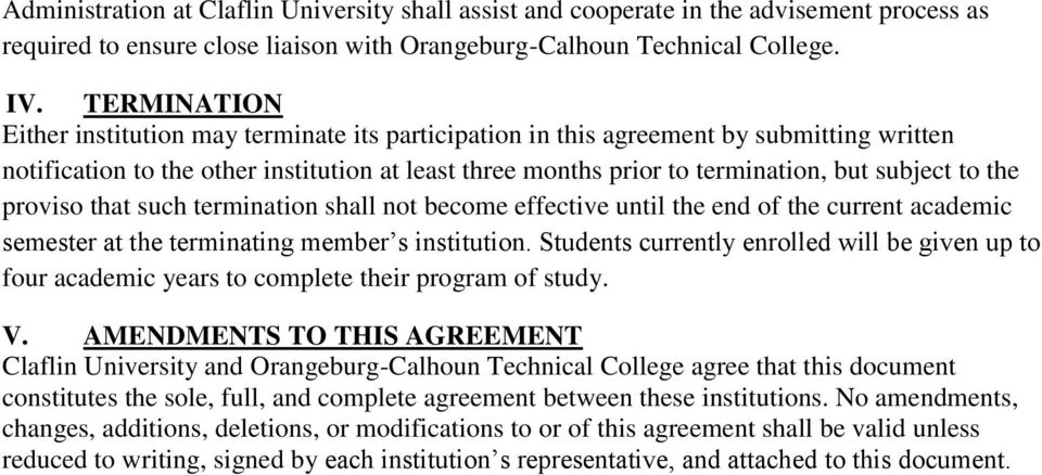 the proviso that such termination shall not become effective until the end of the current academic semester at the terminating member s institution.