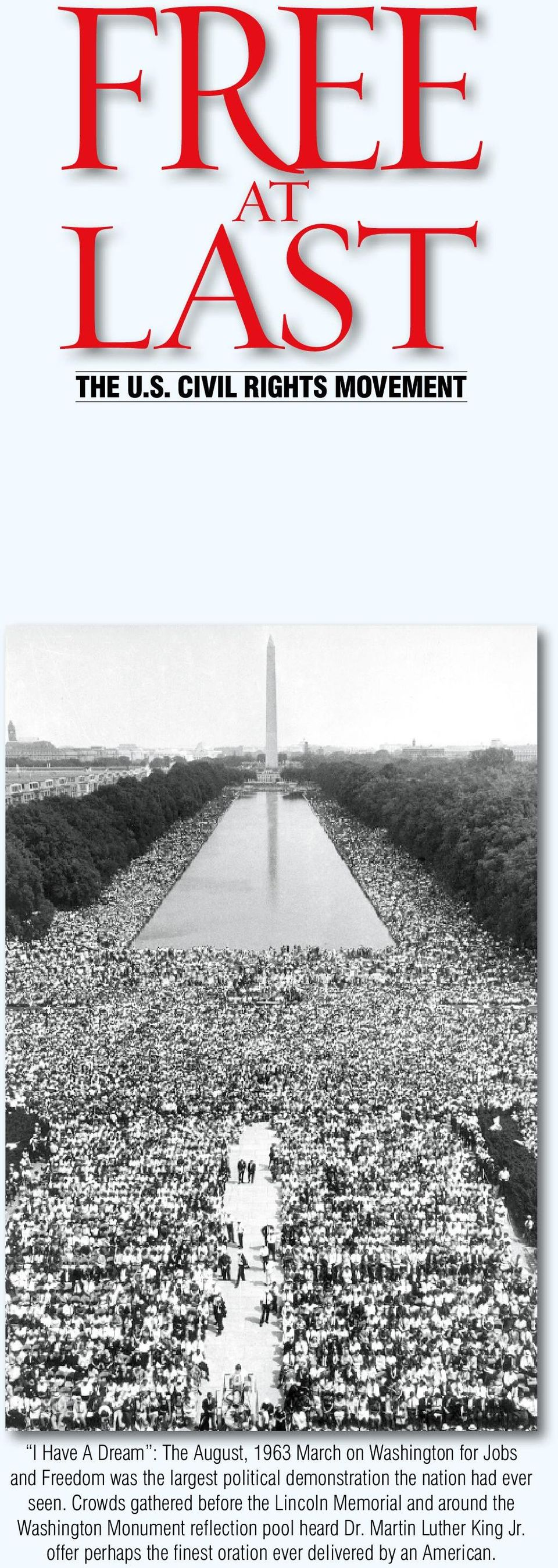 CIVIL RIGHTS MOVEMENT I Have A Dream : The August, 1963 March on Washington for Jobs and