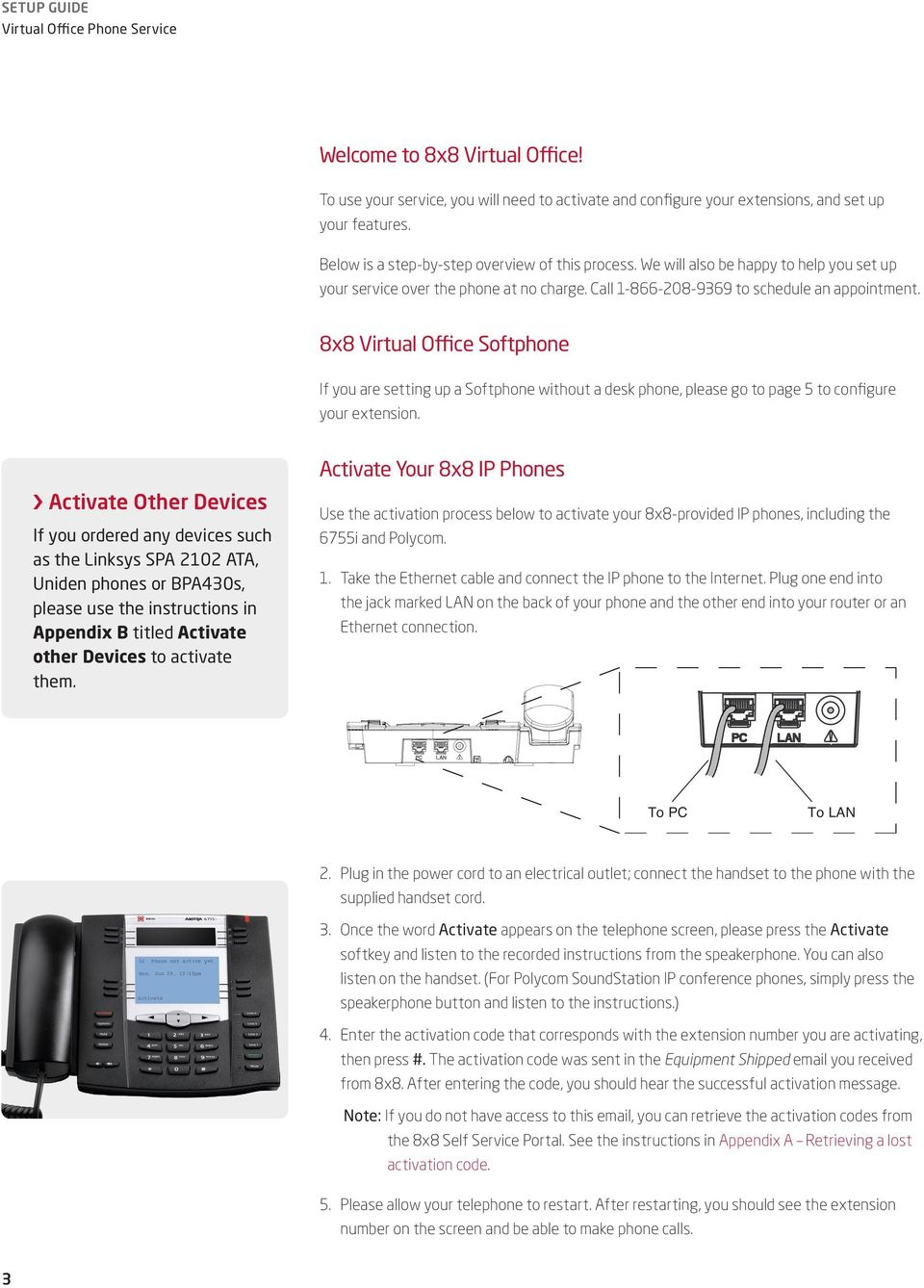 8x8 Virtual Office Softphone If you are setting up a Softphone without a desk phone, please go to page 5 to configure your extension.