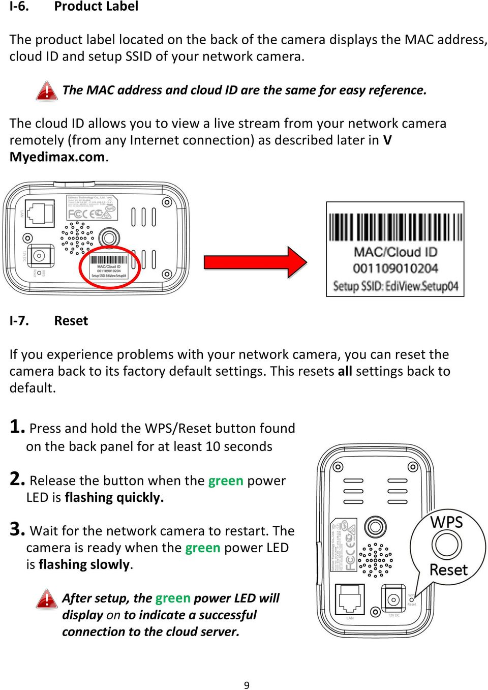 The cloud ID allows you to view a live stream from your network camera remotely (from any Internet connection) as described later in V Myedimax.com. I-7.