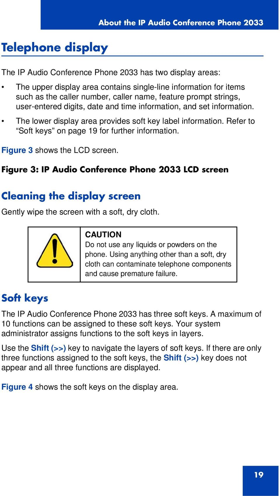 Refer to Soft keys on page 19 for further information. Figure 3 shows the LCD screen.