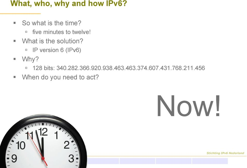 IP version 6 (IPv6) Why? 128 bits: 340.282.366.920.