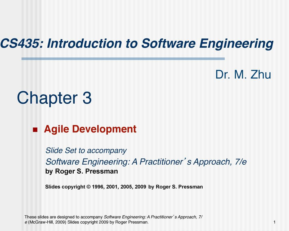 "Slide Set to accompany Software Engineering: A Practitioner s Approach, 7/e "" by"