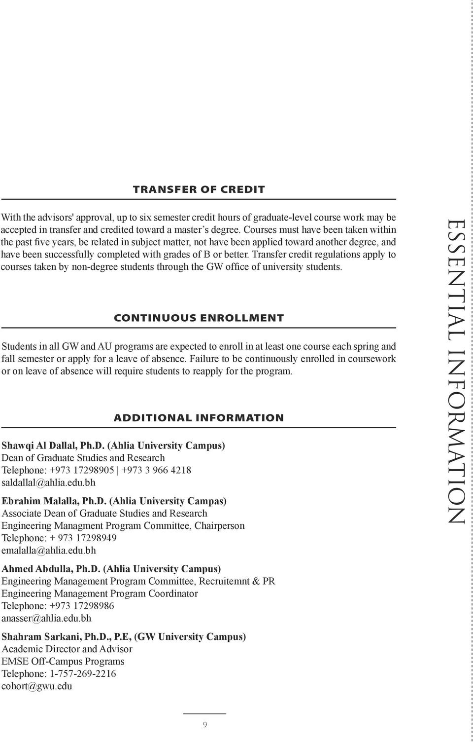 Transfer credit regulations apply to courses taken by non-degree students through the GW office of university students.