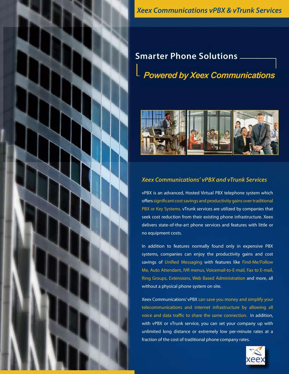 vtrunk services are utilized by companies that seek cost reduction from their existing phone infrastructure.