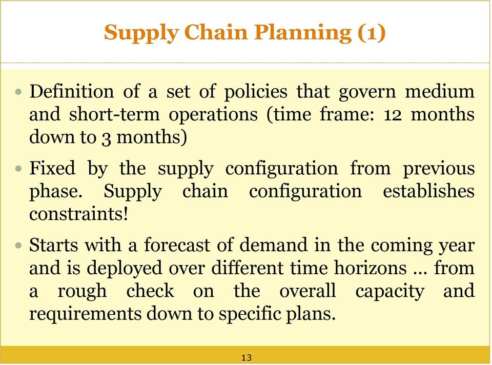 Supply chain configuration establishes constraints!