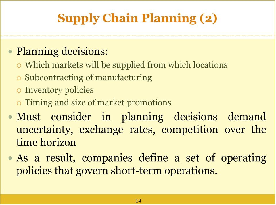 promotions Must consider in planning decisions demand uncertainty, exchange rates, competition