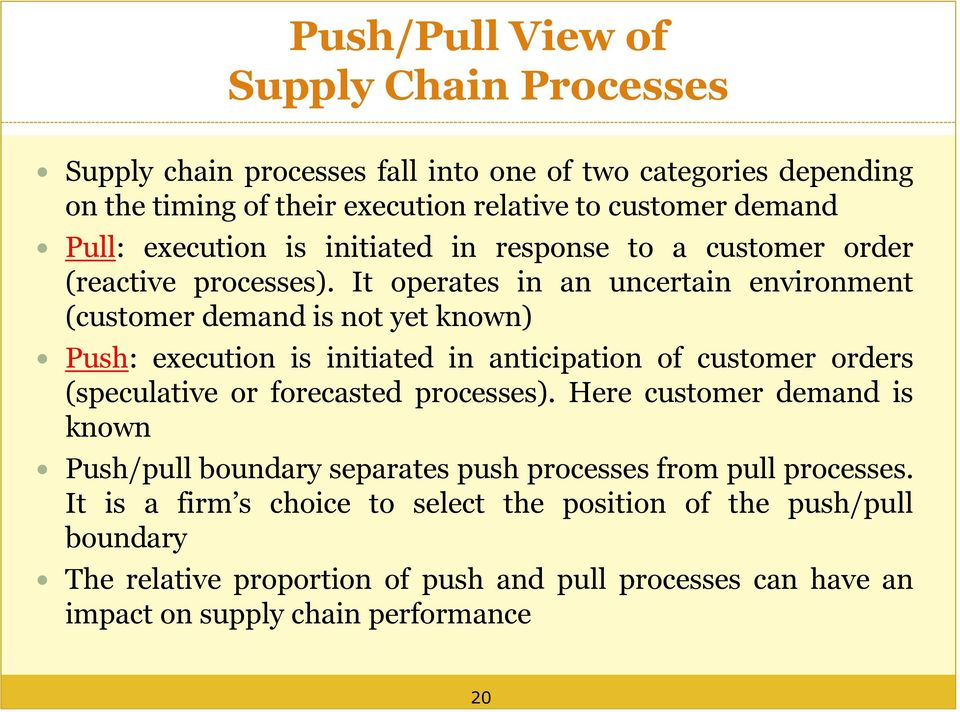 Pull: execution is initiated in response to a customer order (reactive processes).
