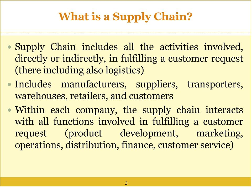 (there including also logistics) Includes manufacturers, suppliers, transporters, warehouses, retailers, and