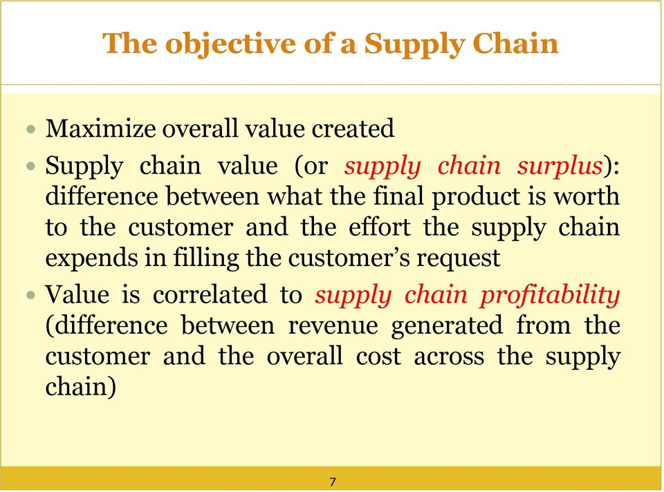 supply chain expends in filling the customer s request Value is correlated to supply chain