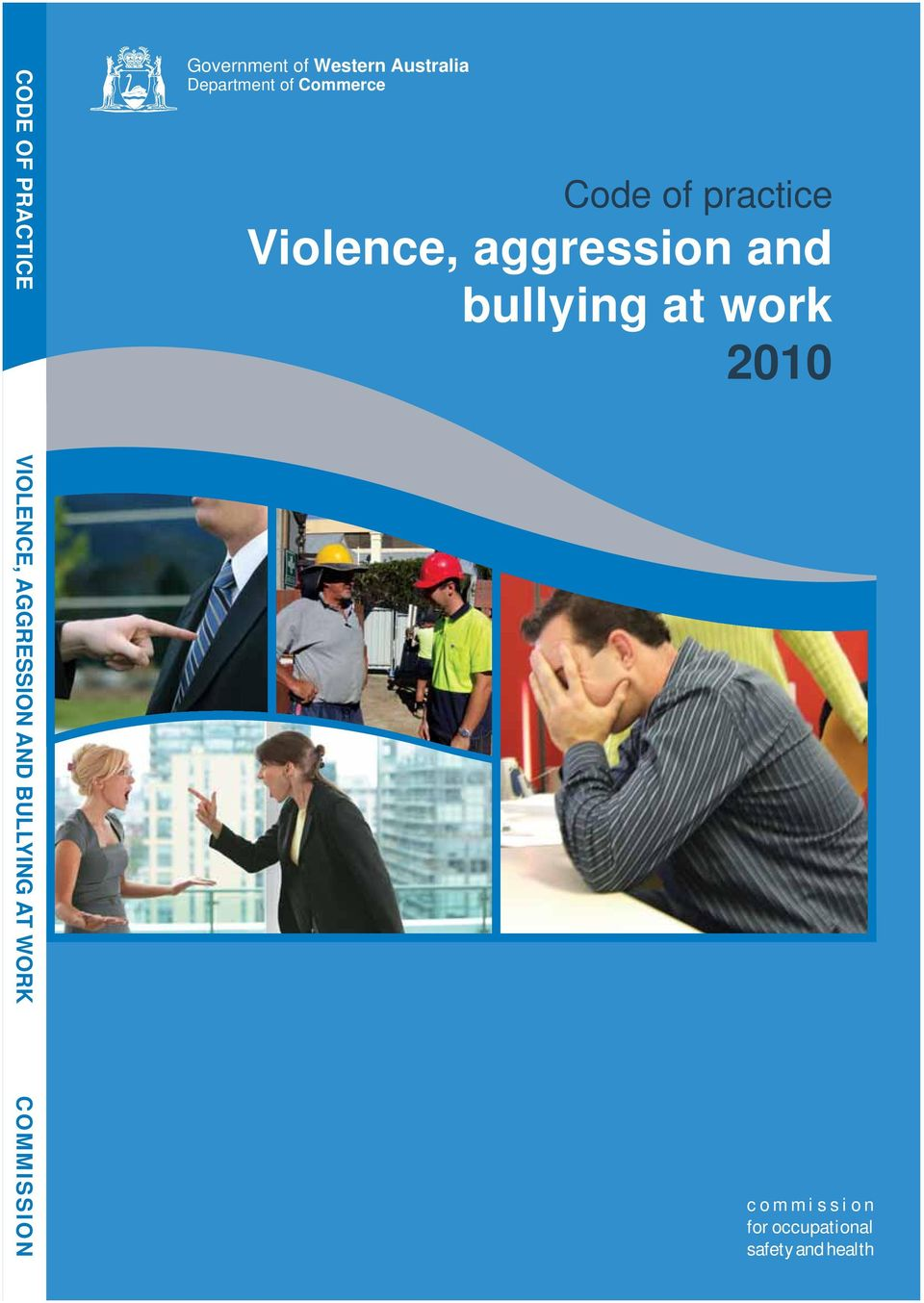 Violence, aggression and bullying at work