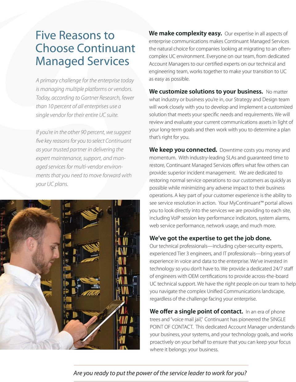 If you re in the other 90 percent, we suggest five key reasons for you to select Continuant as your trusted partner in delivering the expert maintenance, support, and managed services for