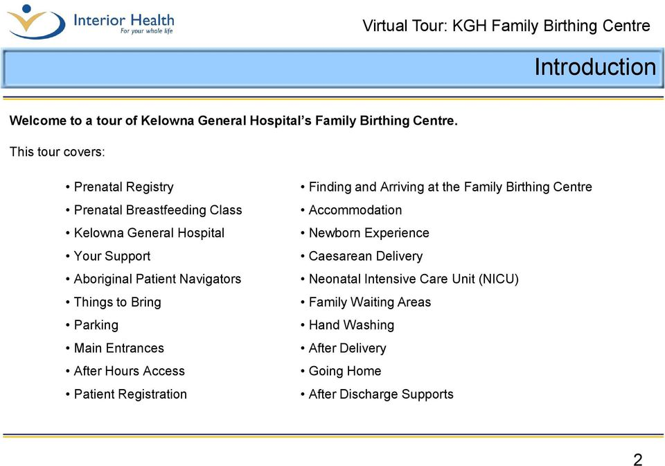 Navigators Things to Bring Parking Main Entrances After Hours Access Patient Registration Finding and Arriving at the Family