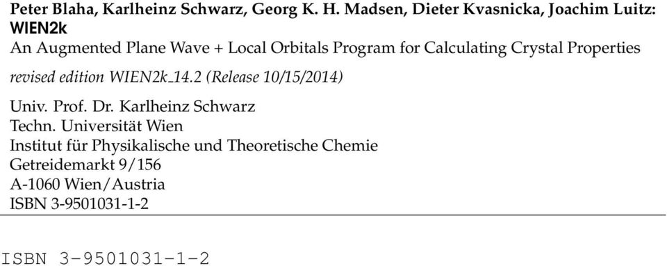 Calculating Crystal Properties revised edition WIEN2k 14.2 (Release 10/15/2014) Univ. Prof. Dr.