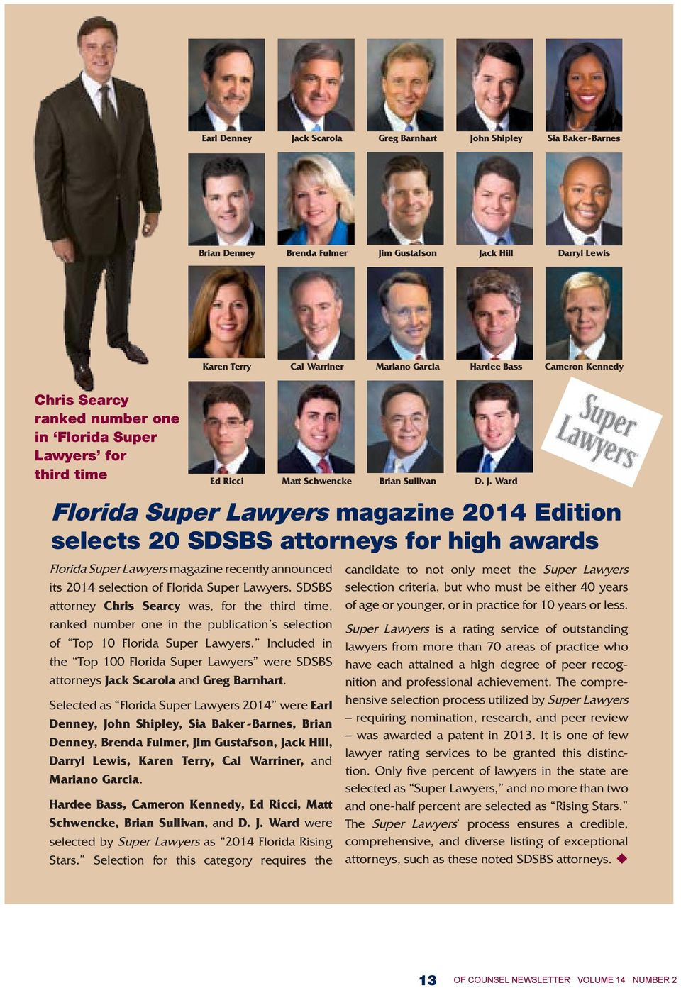 Super Lawyers magazine recently announced its 2014 selection of Florida Super Lawyers.