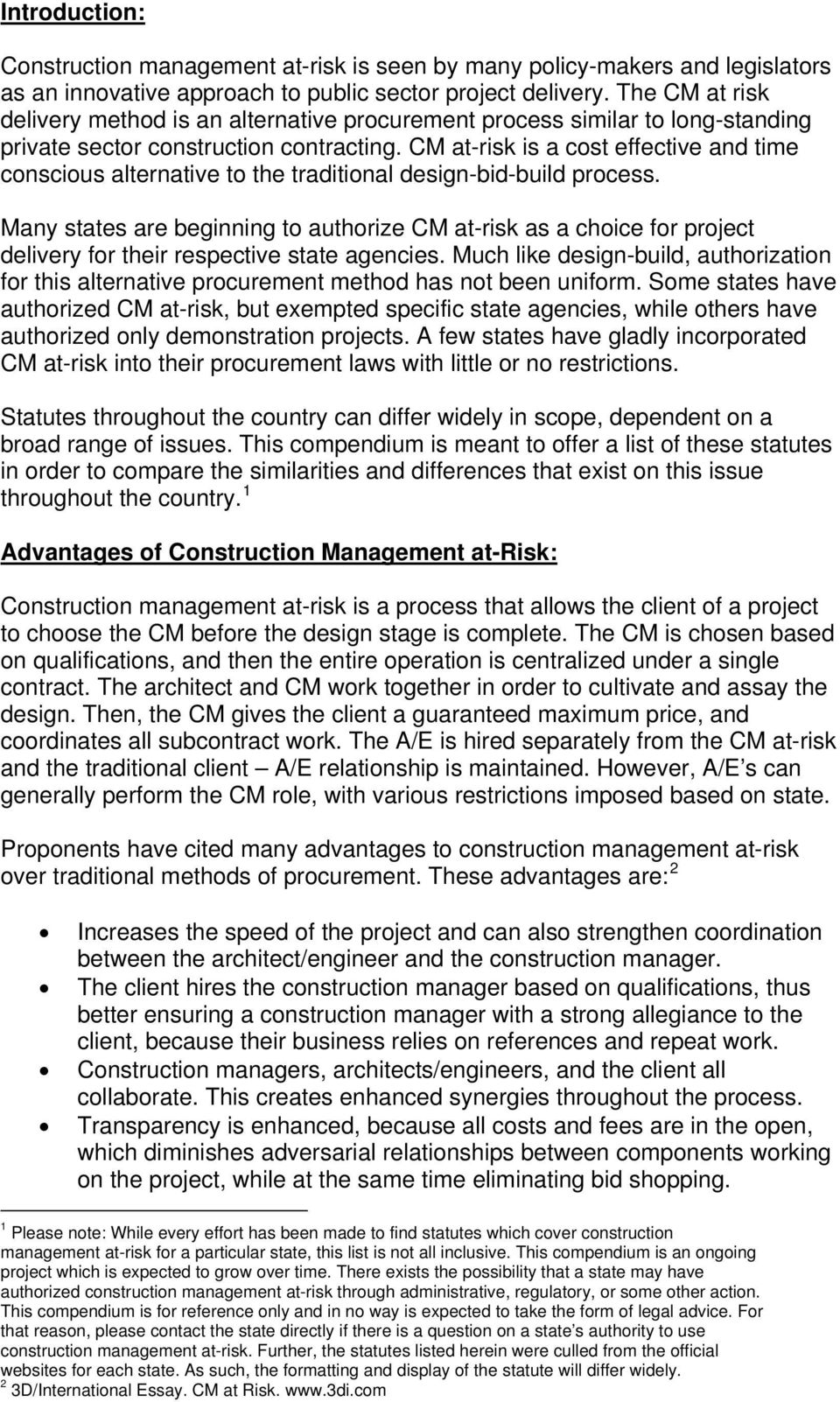 CM at-risk is a cost effective and time conscious alternative to the traditional design-bid-build process.