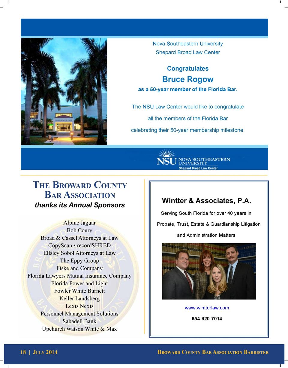 The Broward County Bar Association thanks its Annual Sponsors Alpine Jaguar Bob Coury Broad & Cassel Attorneys at Law CopyScan recordshred Ellsley Sobol Attorneys at Law The Eppy Group Fiske and