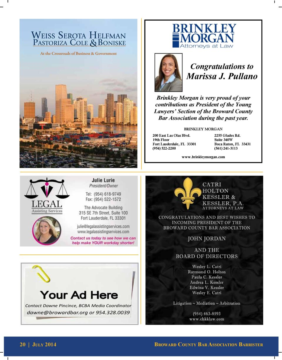 Bar Association during the past year. BRINKLEY MORGAN 200 East Las Olas Blvd. 2255 Glades Rd.