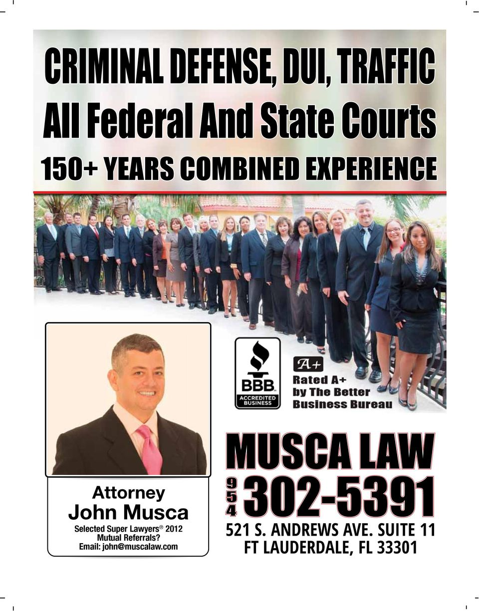 Mutual Referrals? Email: john@muscalaw.com 9 5 4 302-5391 521 S. ANDREWS AVE.
