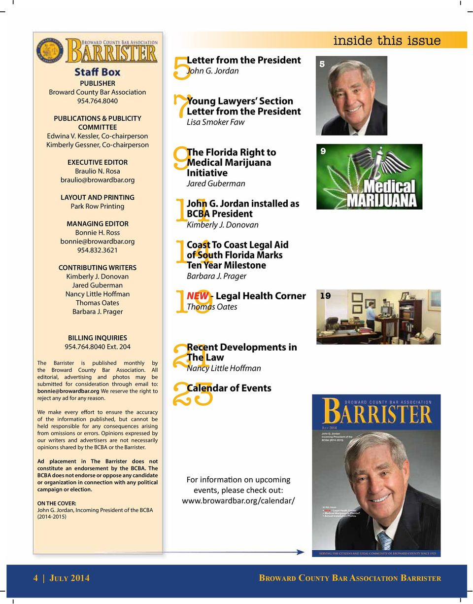 Donovan Jared Guberman Nancy Little Hoffman Thomas Oates Barbara J. Prager BILLING INQUIRIES 954.764.8040 Ext. 204 The Barrister is published monthly by the Broward County Bar Association.