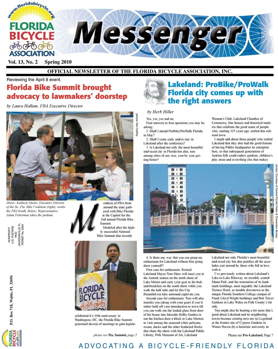 answers Yes, yes, yes and no. Four answers to four questions you may be asking: 1. Shall I attend ProBike/ProWalk Florida in May? 2. Shall I come early and/or stay in Lakeland after the conference? 3.