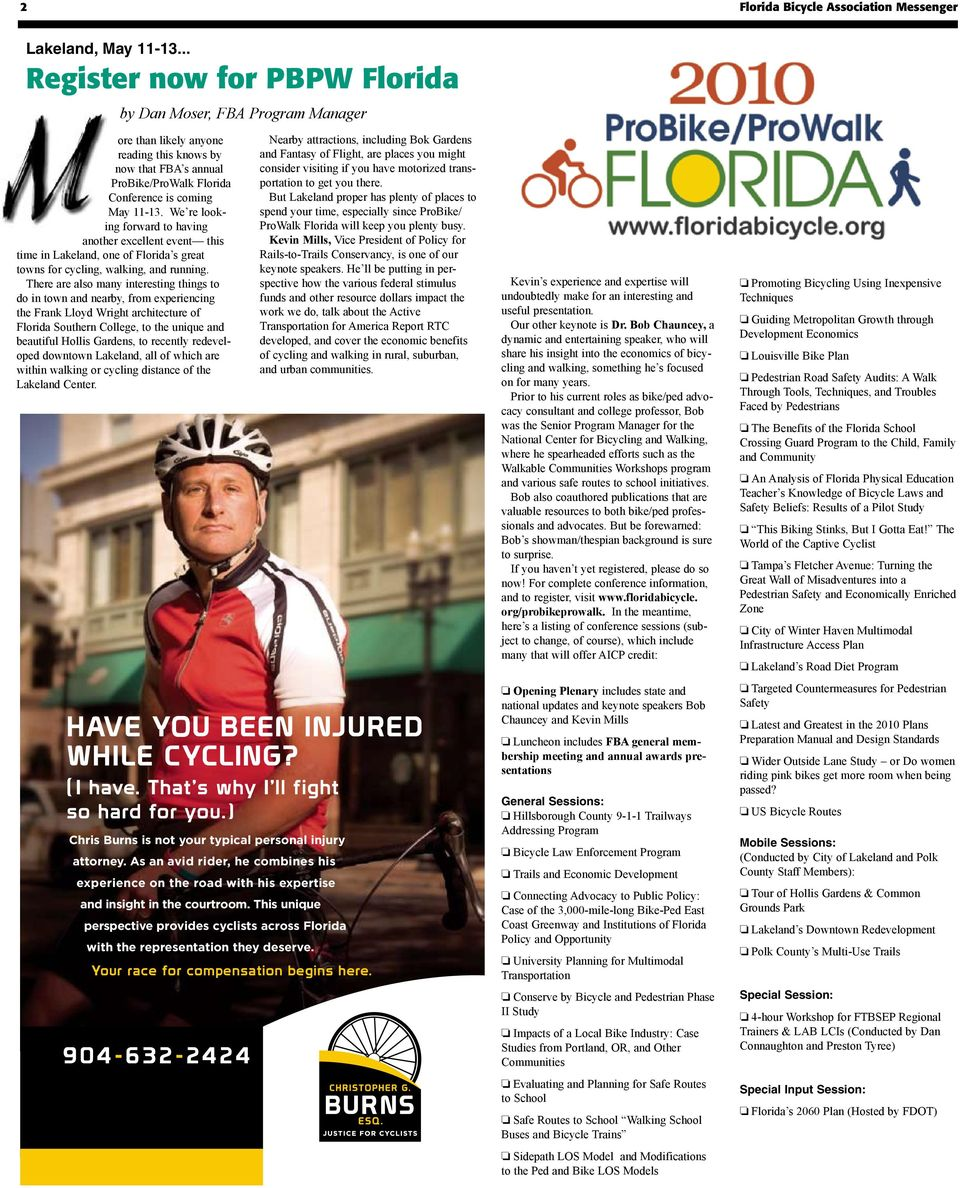 We re looking forward to having another excellent event this time in Lakeland, one of Florida s great towns for cycling, walking, and running.