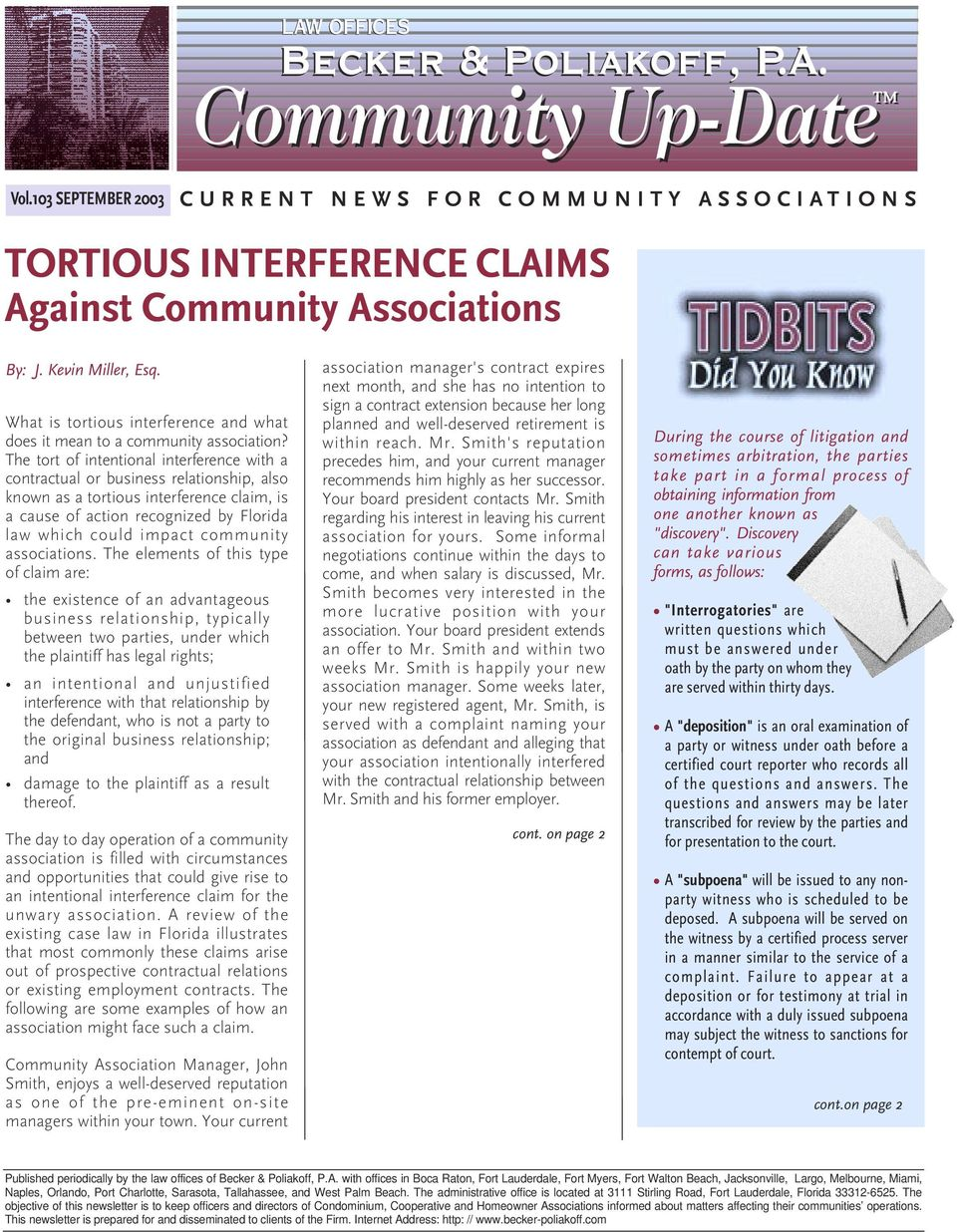 The tort of intentional interference with a contractual or business relationship, also known as a tortious interference claim, is a cause of action recognized by Florida law which could impact
