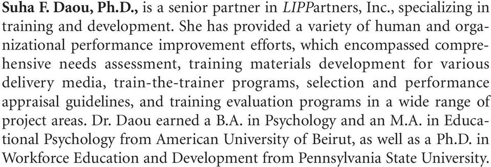 development for various delivery media, train-the-trainer programs, selection and performance appraisal guidelines, and training evaluation programs in a wide