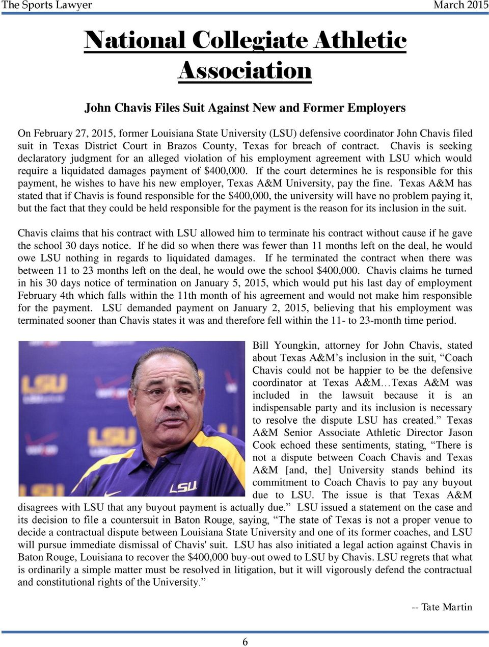 Chavis is seeking declaratory judgment for an alleged violation of his employment agreement with LSU which would require a liquidated damages payment of $400,000.