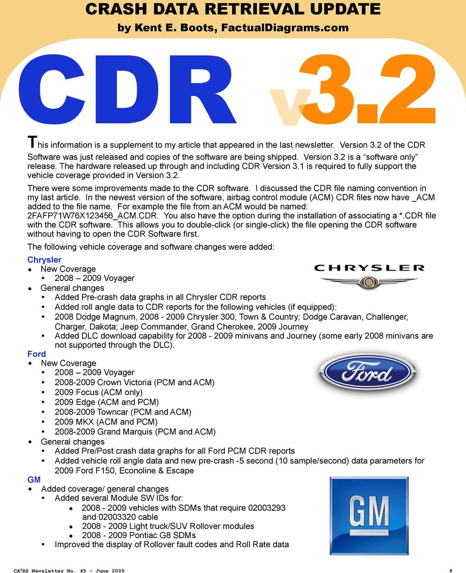 1 is required to fully support the vehicle coverage provided in Version 3.2. There were some improvements made to the CDR software. I discussed the CDR file naming convention in my last article.