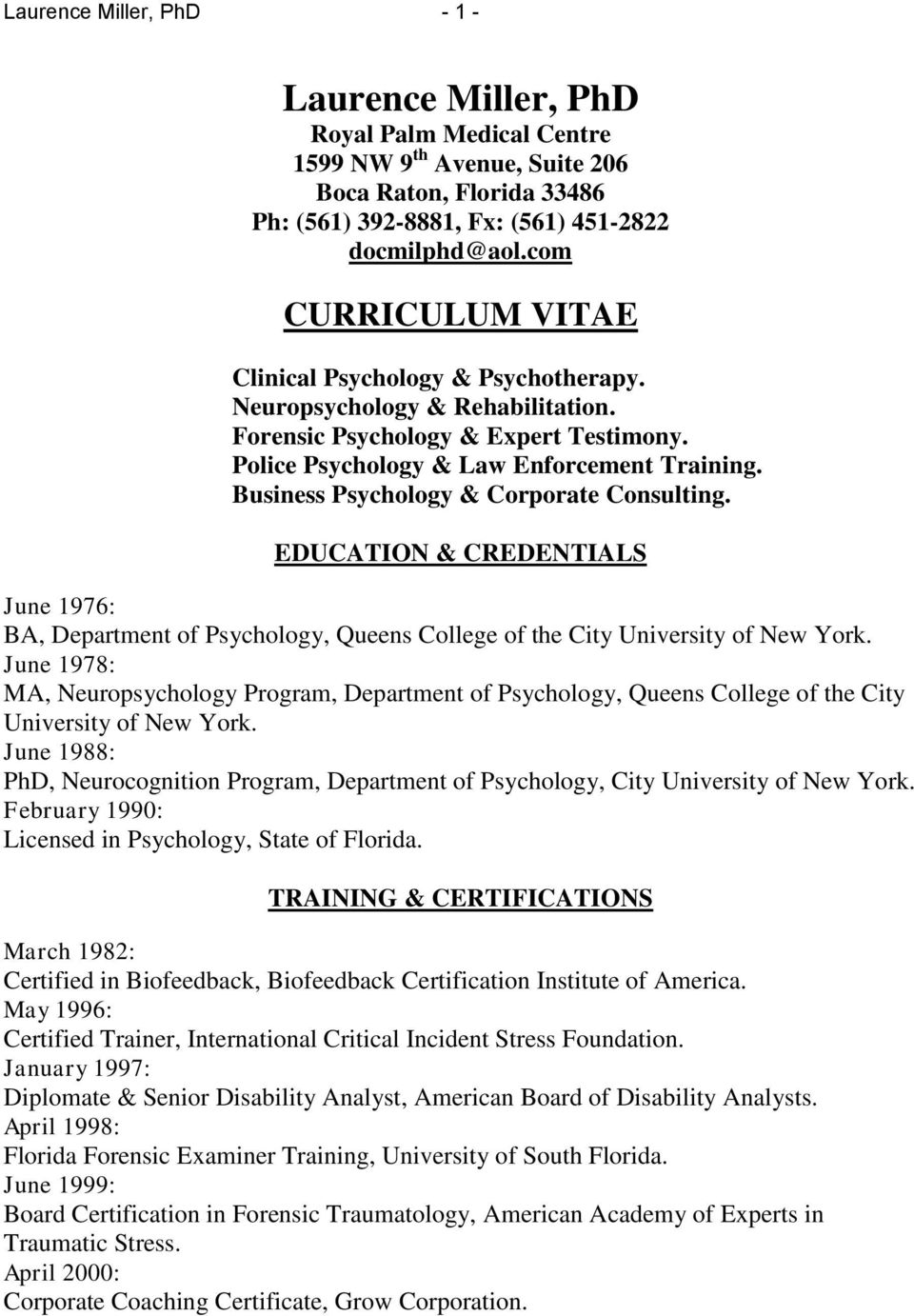 Business Psychology & Corporate Consulting. EDUCATION & CREDENTIALS June 1976: BA, Department of Psychology, Queens College of the City University of New York.