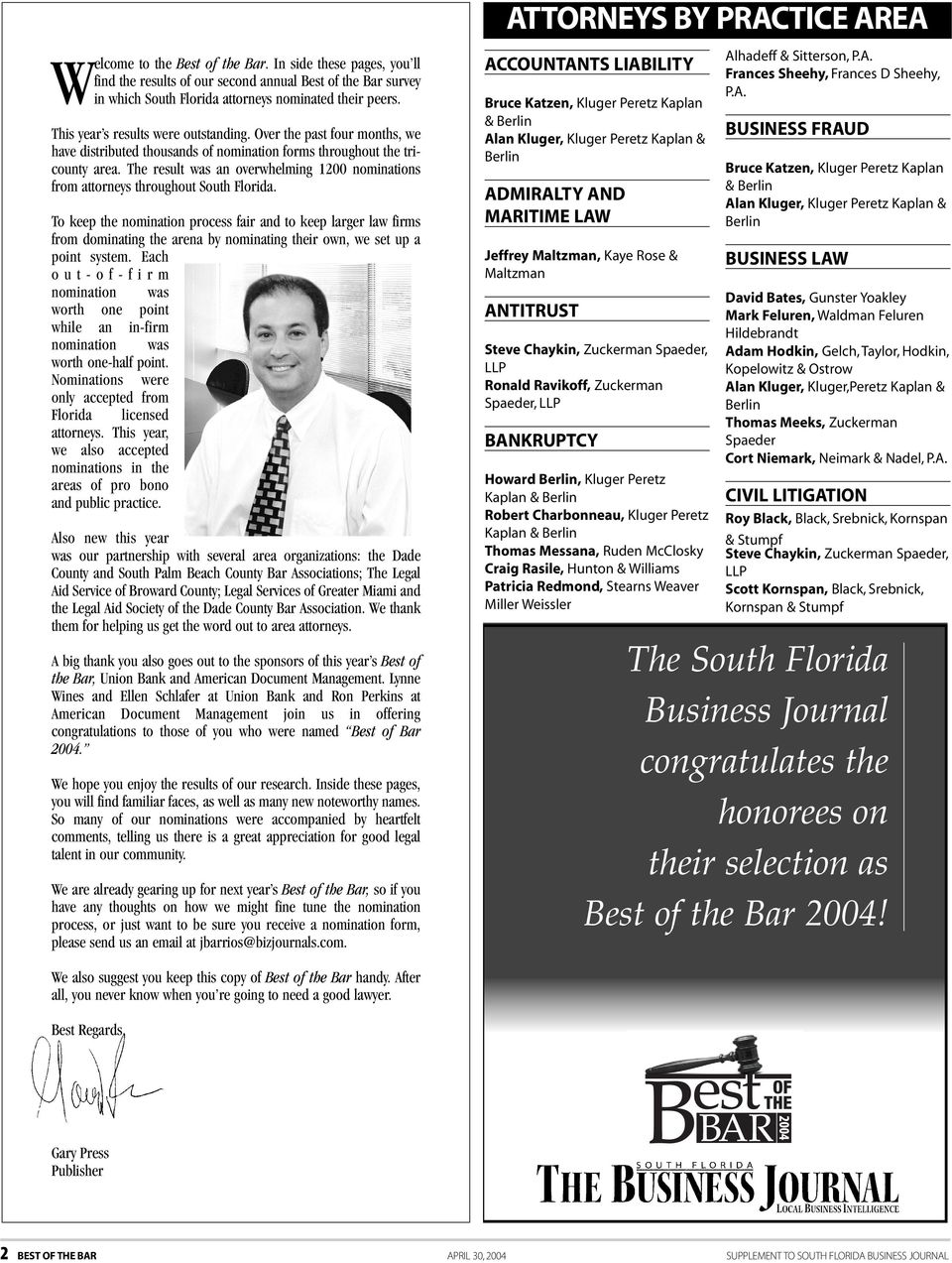 The result was an overwhelming 1200 nominations from attorneys throughout South Florida.